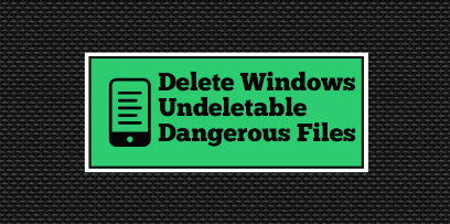 Delete Undeletable Folders Files in Windows