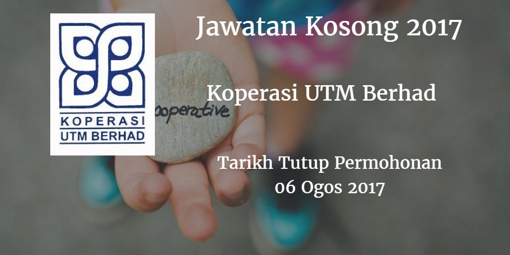Jawatan Kosong Koperasi UTM Berhad 06 Ogos 2017