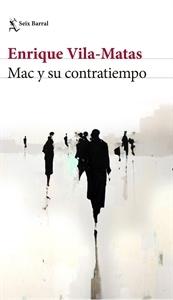 Mac y su contratiempo. Enrique Vila-Matas. Disponible en Librería Cilsa. Alicante.