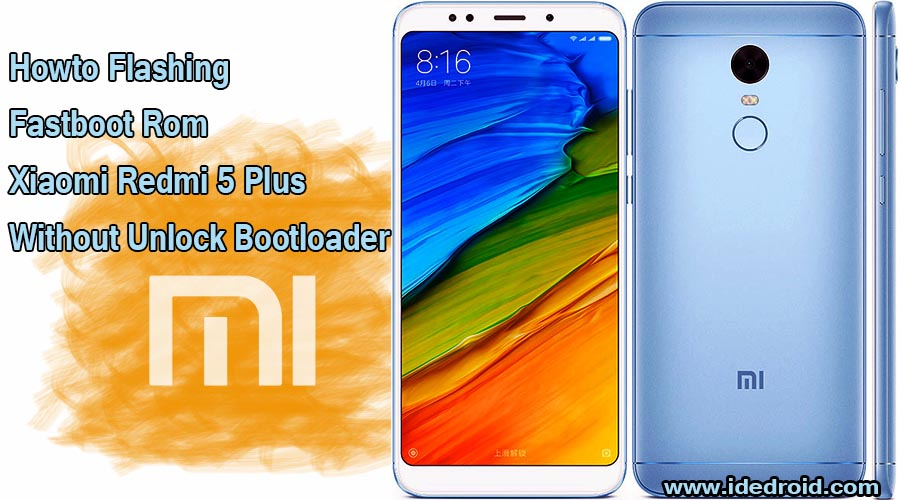 Cara Flash Xiaomi Redmi 5 Plus 100% Tested 4G / IMEI Aman