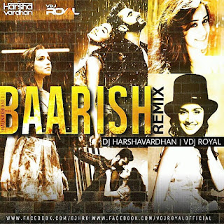 Download-Baarish-Half-Girlfriend-Dj-Harshavardhan-Vdj-Royal-Mix