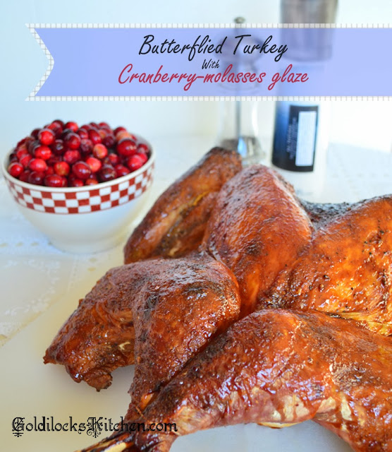 Butterflied Turkey with Cranberry Molasses Glaze- The Goldilocks Kitchen