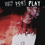 Travis Scott - Don't Play (feat. The 1975 & Big Sean) - Single Cover