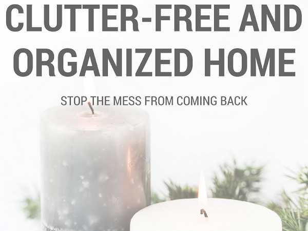 How I Maintain a Clutter-Free and Organized Home