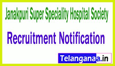 Janakpuri Super Speciality Hospital Society JSSHS Recruitment Notification