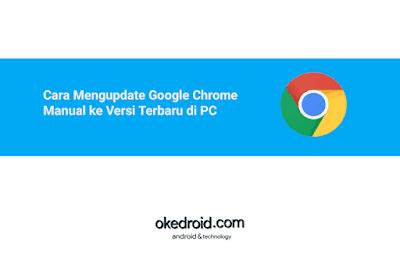 Cara Mudah Memperbarui Mengupdate Update Google Chrome Manual ke Versi yang Terbaru di PC Kompter Laptop 2018