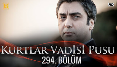http://kurtlarvadisi2o23.blogspot.com/p/kurtlar-vadisi-pusu-294-bolum.html