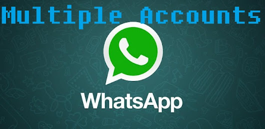 Use More than One Whatsapp Account Simultaneously in a Single Device