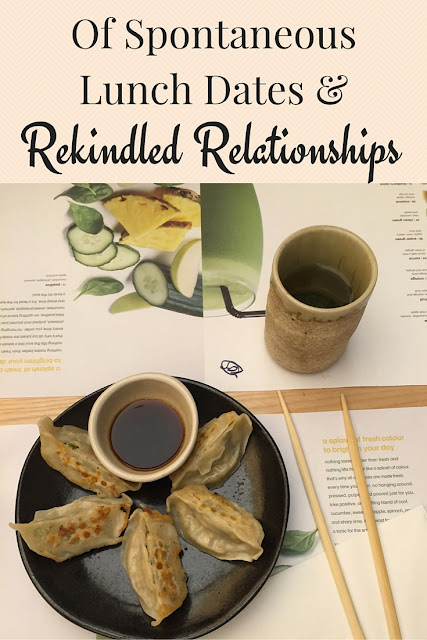 Of Spontaneous Lunch Dates and Rekindled Relationships