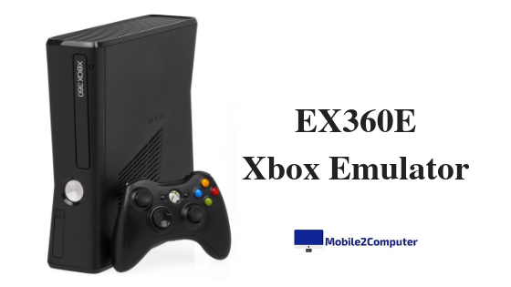 EX360E Emulator - Play Xbox One and Xbox 360 Games on PC
