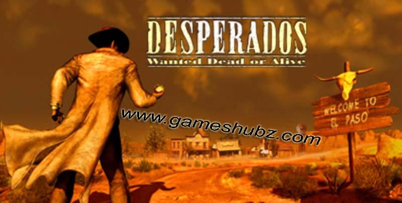 desperados wanted dead or alive  full version
