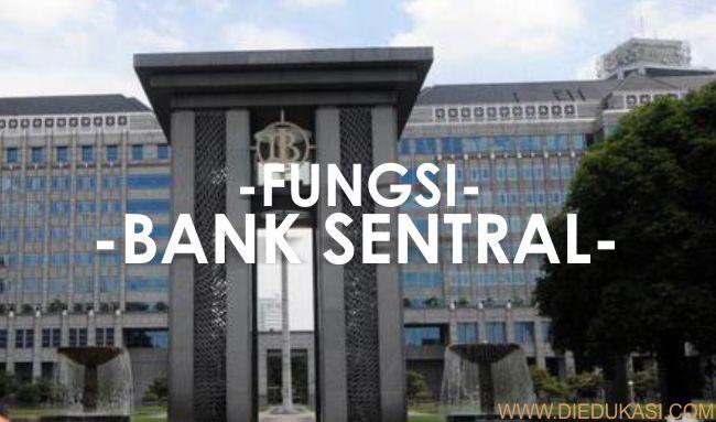 Fungsi Dari Bank Sentral Pengetahuan Umum