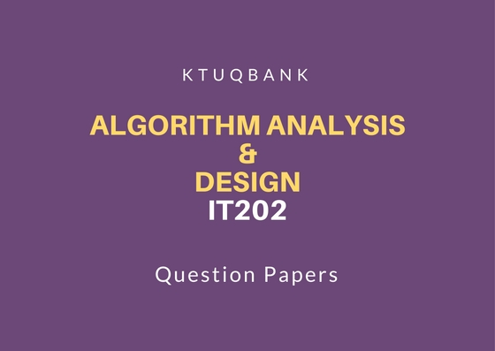 Algorithm Analysis and Design (IT) | IT202 | Question Papers (2015 batch)