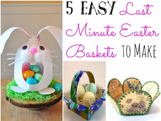 5 Easy Last-Minute Easter Baskets to Make!