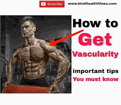 how to get vascularity
