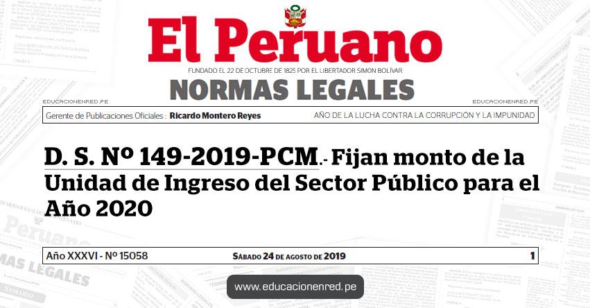 D. S. Nº 149-2019-PCM - Fijan monto de la Unidad de Ingreso del Sector Público para el Año 2020