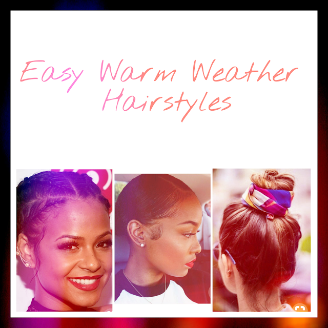 Get The Look | Hairstyles For Warm Weather