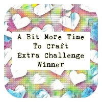 Winner at A Bit More Time To Craft Extra Challenge Winner