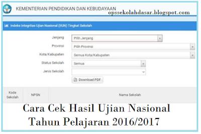 Cara Cek Hasil Ujian Nasional Tahun Pelajaran 2016/2017