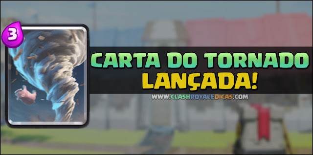 Tornado - Nova Carta Clash Royale