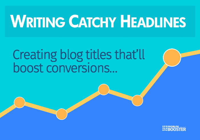 Writing Catchy Headlines and Blog Titles