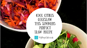 Cool Citrus Coleslaw - This Summer's Perfect Slaw Recipe