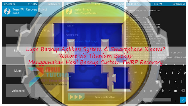 Lupa Backup Aplikasi System di Smartphone Xiaomi? Restore via Titanium Backup Menggunakan Hasil Backup Custom TWRP Recovery