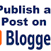 How to Manage or Publish a Post in Blogger