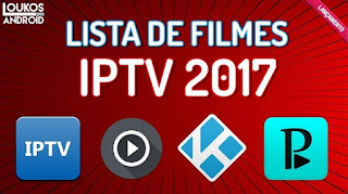 0 - LISTA de FILMES 2017 para IPTV KODI PERFECT PLAYER PLAYLISTV