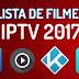 LISTA de FILMES 2017 para IPTV KODI PERFECT PLAYER PLAYLISTV