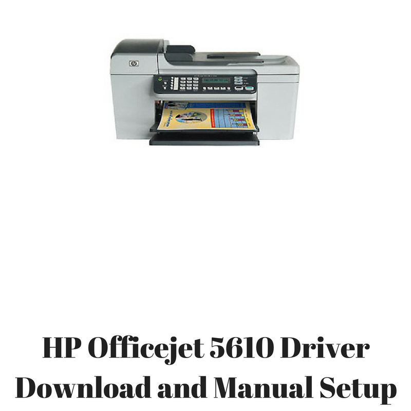 Hp officejet 5610 printer driver download & wireless setup.