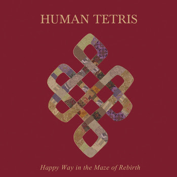 Human Tetris – Happy Way In The Maze Of Rebirth