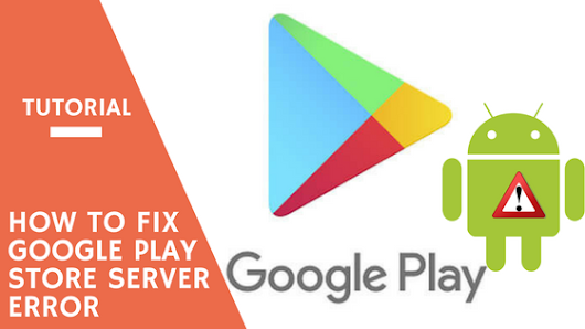 How to Fix Google Play Store Server Error - Guest Post