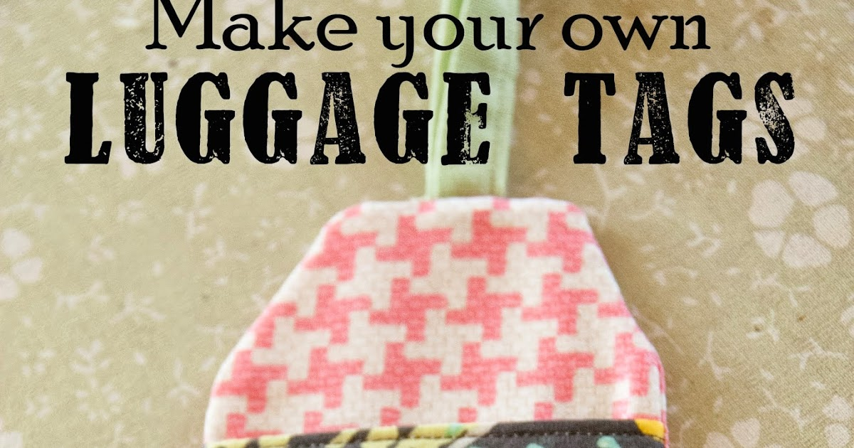 delicious reads diy make your own luggage tags link to pdf pattern