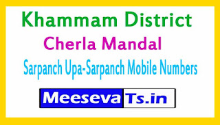 Cherla Mandal Sarpanch Upa-Sarpanch Mobile Numbers List  Khammam District in Telangana State