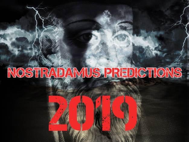 Τι λένε οι προφητείες του Νοστράδαμου για 2019;