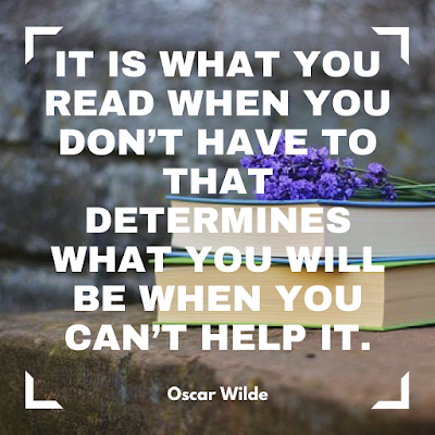 It is what you read when you don't have to that determines what you will be when you can't help it. -Oscar Wilde #books #read #character #OscarWilde