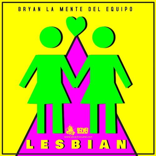 http://www.pow3rsound.com/2018/03/bryan-la-mente-del-equipo-lesbian.html