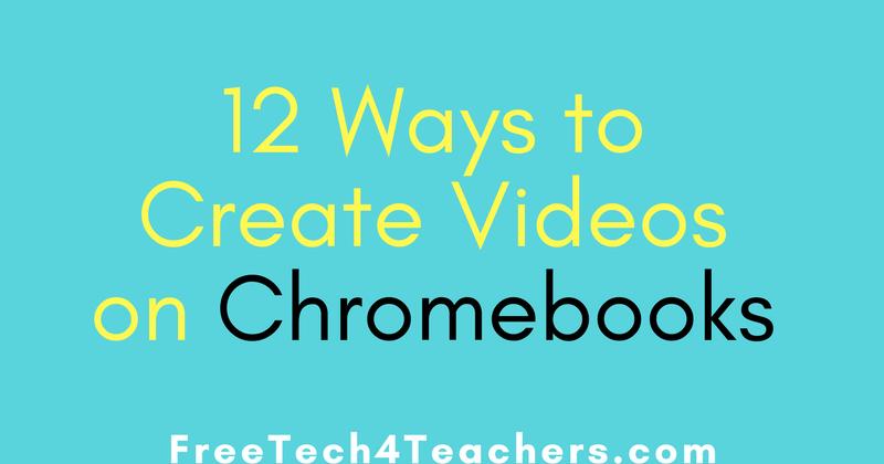 12 Ways to Create Videos On Chromebooks