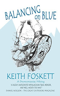 Balancing on Blue - A thru-hiking memoir by Keith Foskett