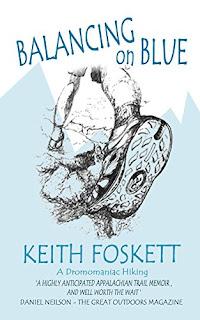 Balancing on Blue - A thru-hiking memoir by Keith Foskett
