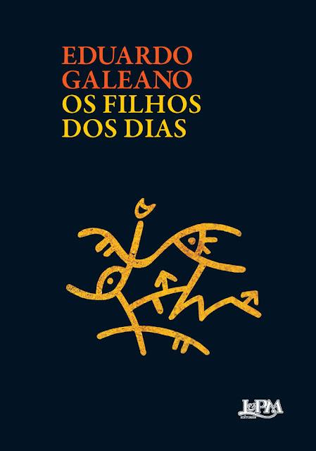 Os filhos dos dias - Eduardo Galeano