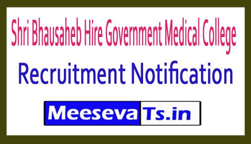 Shri Bhausaheb Hire Government Medical College  SBHGMC Recruitment