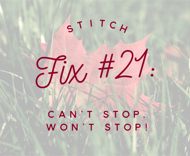 Run Baby Run: Stitch Fix #21: Can't Stop, Won't Stop. EVER