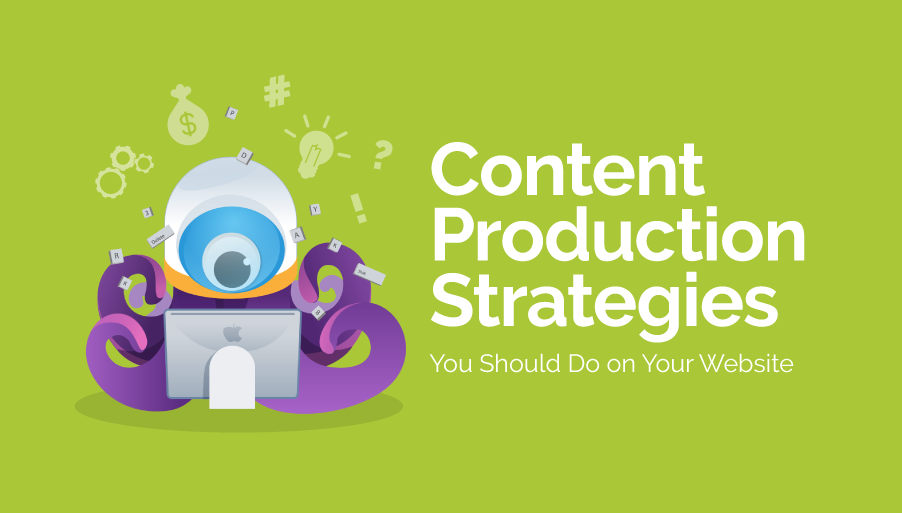 [Infographic] Content Production Strategies You Should Do On Your Website