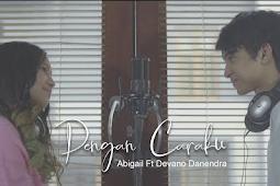 (4.15 MB) Abigail - Dengan Caraku (feat. Devano Danendra) Mp3