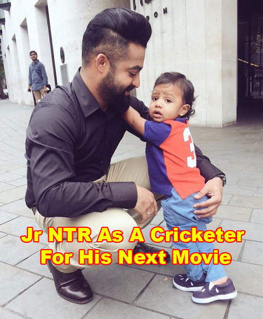 Jr NTR As A Cricketer For His Next Movie