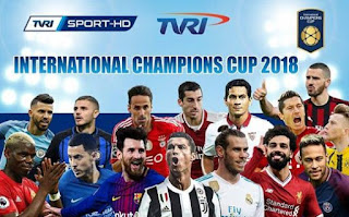 Jadwal International Champions Cup 2018 (ICC 2018) Siaran Langsung TVRI