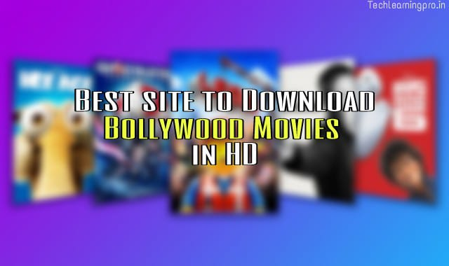 Best site to download Bollywood movies in HD - Tech learning
