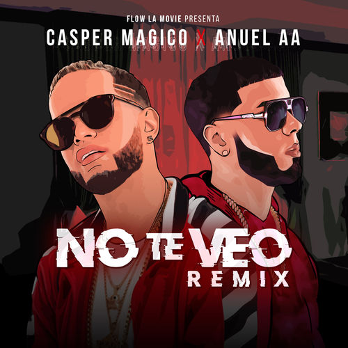 Casper Mágico & Anuel AA - No Te Veo - Single [iTunes Plus AAC M4A]